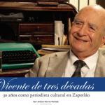 Vicente Preciado Zacarías 30 años como periodista cultural en Zapotlán